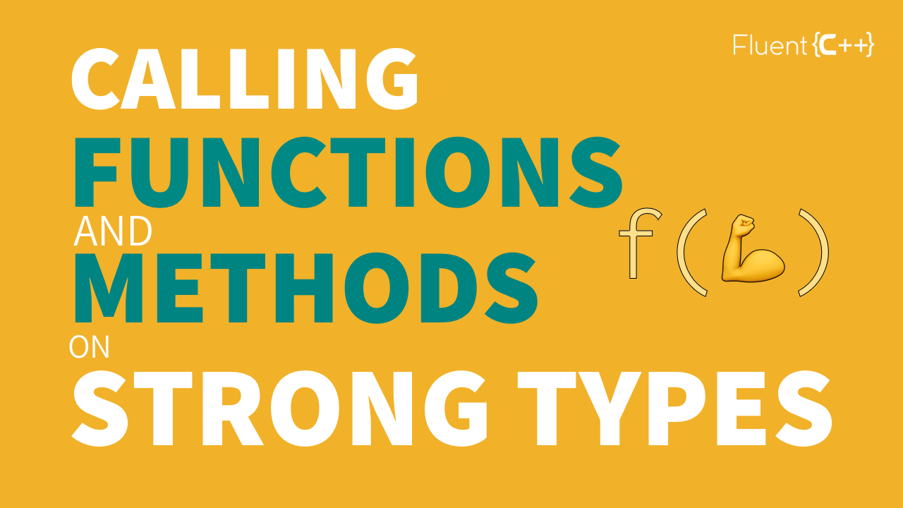 Functions methods strong types C++