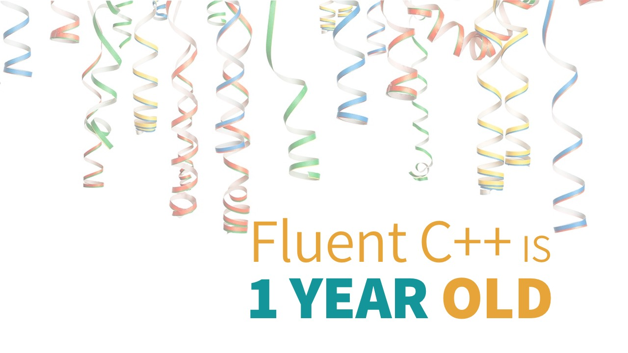 Fluent C++ birthday 1 year old