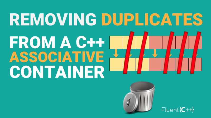 How to Remove Duplicates from an Associative Container in