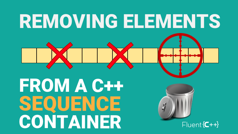 How to Remove Elements from a Sequence Container in C++ - Fluent C++
