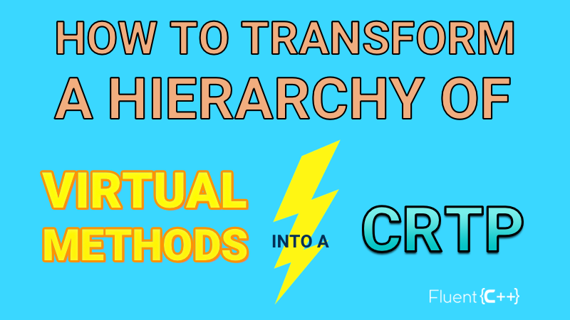 How to turn a hierarchy of virtual methods into a crtp fluent c how to turn a hierarchy of virtual methods into a crtp maxwellsz