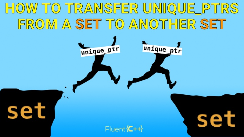 How to Transfer unique_ptrs From a Set to Another Set